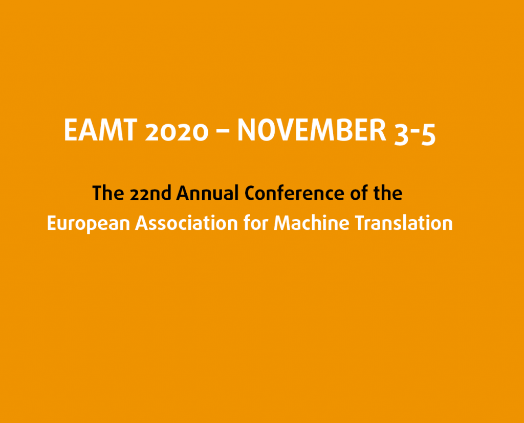 EAMT 2020 European Conference for Machine Translation